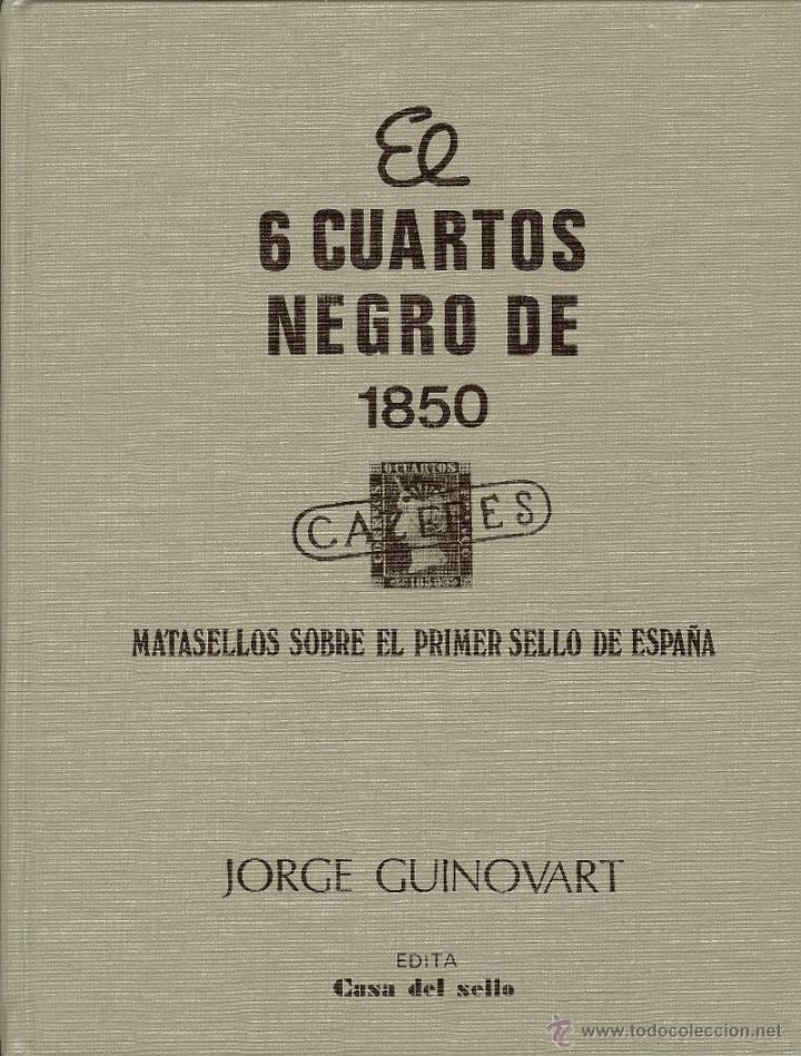 EL 6 CUARTOS NEGRO DE 1850 (Filatelia - Sellos - Catálogos y Libros)