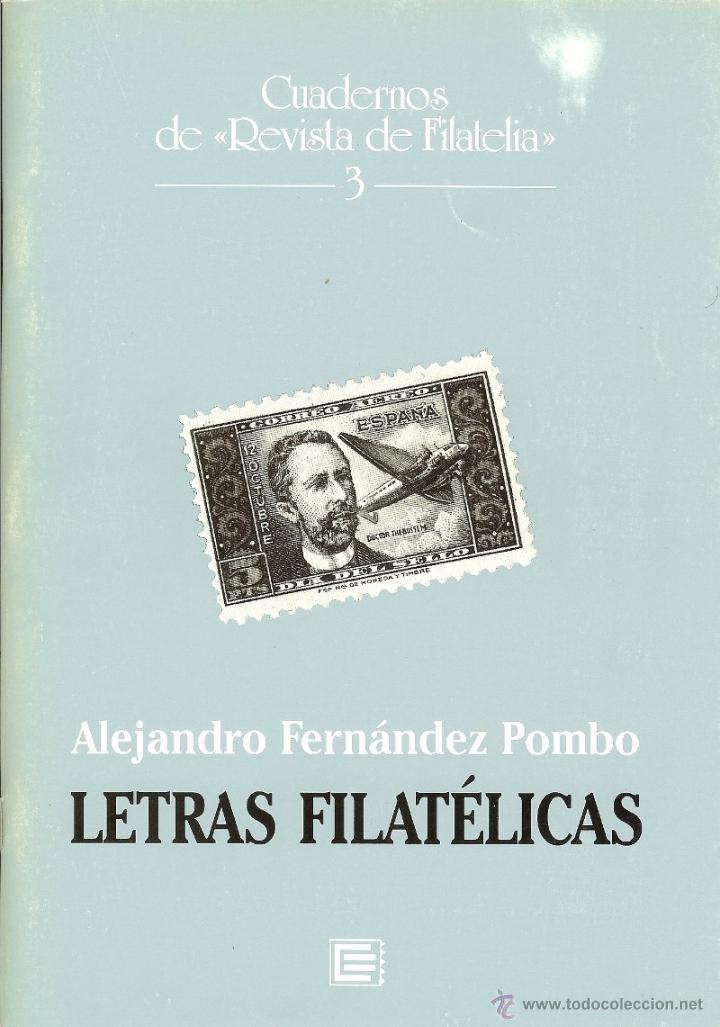 LETRAS FILATÉLICAS. ALEJANDRO FERNÁNDEZ POMBO. CUADERNOS DE REVISTA DE FILATELIA (Filatelia - Sellos - Catálogos y Libros)