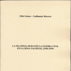 Sellos: LA FILATELIA DURANTE LA GUERRA CIVIL ESPAÑOLA, POR FÉLIX GÓMEZ-GUILLAMÓN. Lote 58125710