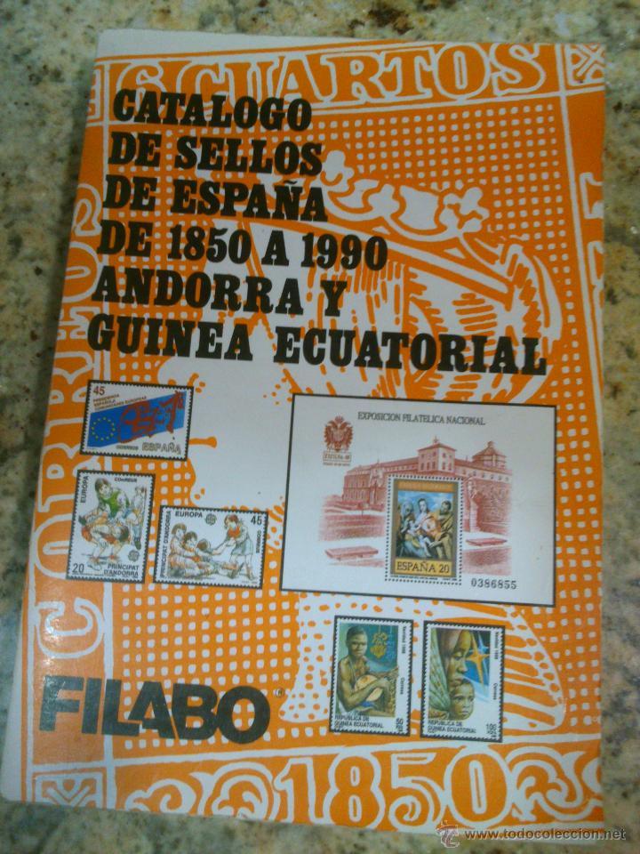 FILABO CATÁLOGO SELLOS ESPAÑA DE 1850 A 1990. ANDORRA Y GUINEA ECUATORIAL- (Filatelia - Sellos - Catálogos y Libros)