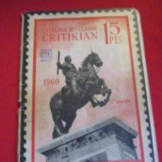 Sellos: CRITIKIAN 1960 - CATALOGO REGULADOR DE SELLOS, ESÀÑA INC COLONIAS + CUBA PTO RICO FILIPINAS. Lote 47381681