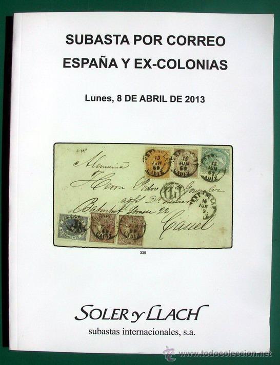 SUBASTA PÚBLICA ESPAÑA Y EX-COLONIAS - FILATELIA - SOLER Y LLACH, 2013 (Filatelia - Sellos - Catálogos y Libros)