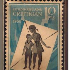 Sellos: CATÁLOGO REGULADOR CRITIKIÁN. 1958. ESPAÑA, COLONIAS Y EXCOLONIAS. (C/P2). Lote 49308827