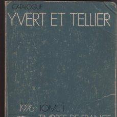 Sellos: LIBRO CATALOGO CATALOGUE YVERT EL TELLIER TOMO I TIMBRES DE FRANCIA 1976. Lote 50820414