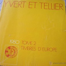 Sellos: CATALOGUE YVERT ET TELLIER 1980. TOMO2. TIMBRES D'EUROPE. Lote 51718993