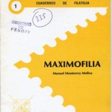Sellos: CUADERNOS DE FILATELIA Nº 1 -MAXIMOFILIA- MANUEL MONTERREY MOLINA, 1989. Lote 52775282