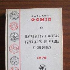 Sellos: CATÁLOGO GOMIS DE MATASELLOS Y MARCAS ESPECIALES DE ESPAÑA Y COLONIAS. Lote 52796264