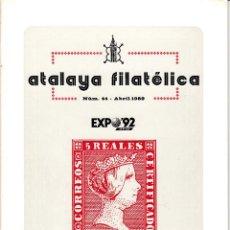 Sellos: ATALAYA FILATÉLICA. Nº 44 ABRIL 1989. REVISTA TRIMESTRAL DE LA SOCIEDAD FILATÉLICA SEVILLANA. . Lote 53529664