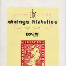 Sellos: ATALAYA FILATÉLICA. Nº 51 ENERO 1991. REVISTA TRIMESTRAL DE LA SOCIEDAD FILATÉLICA SEVILLANA. . Lote 53529821