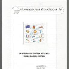 Timbres: LA INTEGRACIÓN EUROPEA REFLEJADA EN LOS SELLOS DE CORREOS MONOGRAFÍA FILATÉLICA. Lote 54146820