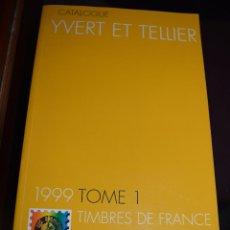 Sellos: CATALOGO YVERT ET TELLIER. 1999. TOMO 1. TIMBRES DE FRANCE?. Lote 54974812