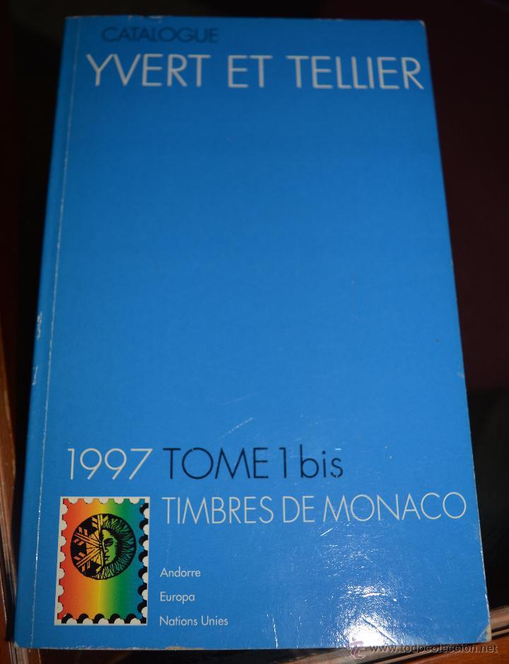 CATALOGO YVERT ET TELLIER. 1997. TOMO 1BIS. TIMBRES DE MONACO? (Filatelia - Sellos - Catálogos y Libros)