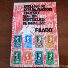 Sellos: CATALOGO FILABO DE ESPAÑA, CLASICOS PRIMER Y SEGUNDO CENTENARIO (1850-1982). Lote 56115225