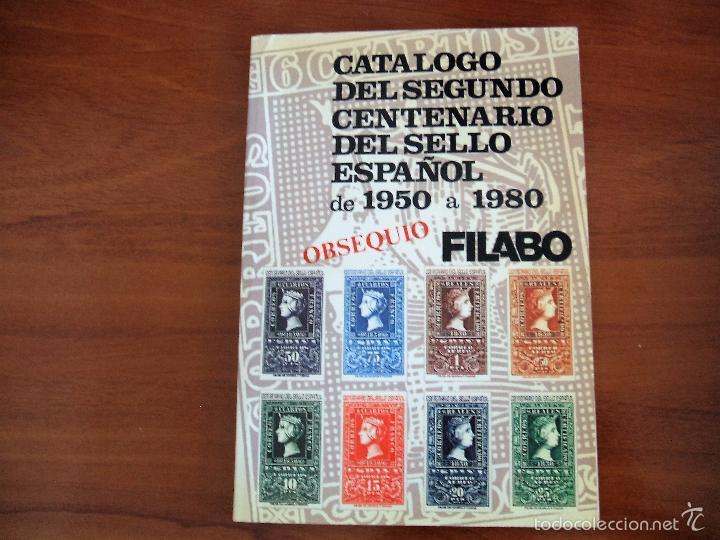 CATALOGO FILABO DEL SEGUNDO CENTENARIO DEL SELLO ESPAÑOL 1950 A 1980 (Filatelia - Sellos - Catálogos y Libros)