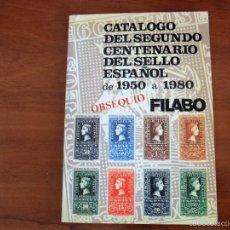 Sellos: CATALOGO FILABO DEL SEGUNDO CENTENARIO DEL SELLO ESPAÑOL 1950 A 1980 . Lote 56115320