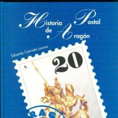 Sellos: 1259 HISTORIA POSTAL DE ARAGÓN EDUARDO CATIVIELA LACASA EDICIONES 94 CORREO . Lote 56287527