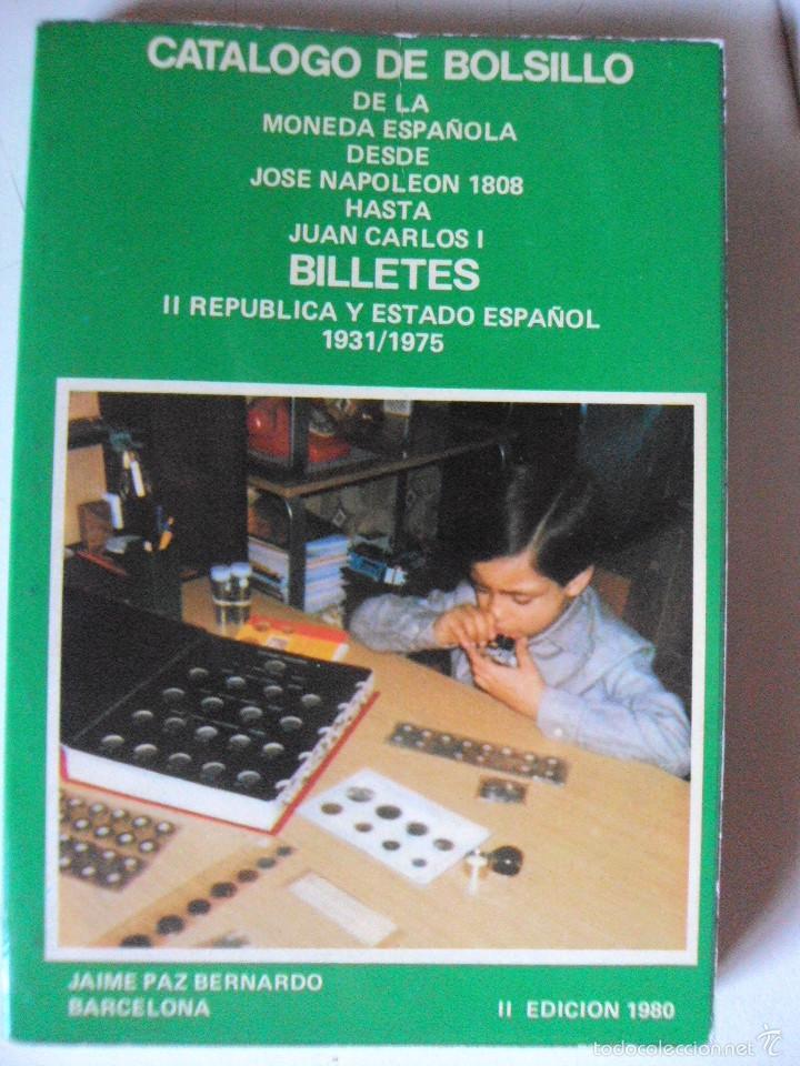 CATÁLOGO DE BOLSILLO DE LA MONEDA ESPAÑOLA DESDE NAPOLEÓN A JUAN CARLOS. BILLETES.JAIME PAZ (Filatelia - Sellos - Catálogos y Libros)