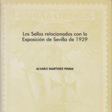 Sellos: LOS SELLOS RELACIONADOS CON LA EXPOSICIÓN DE SEVILLA DE 1929. ÁLVARO MARTÍNEZ PINNA. 40 PAGS.. Lote 56830163