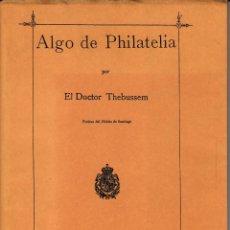 Sellos: ALGO DE PHILATELIA POR EL DOCTOR THEBUSSEM. EDICIÓN FACSÍMIL.. Lote 56993176