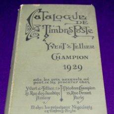 Sellos: CATALOGUE TIMBRES POSTE. YVERT & TELLIER. CHAMPION 1929. CATALOGO DE SELLOS. FILATELIA. FRANCIA.. Lote 57711936