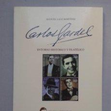 Sellos: CARLOS GARDEL. ENTORNO HISTÓRICO Y FILATÉLICO. MANUEL LAGO MARTÍNEZ. DEDICATORIA AUTÓGRAFA DEL AUTOR. Lote 57994098