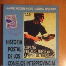Sellos: HISTORIA POSTAL DE LOS CONSEJOS INTERPROVINCIAL Y SOBERANO DE ASTURIAS Y LEON. MANUEL VAZQUEZ ENCISO. Lote 58208537