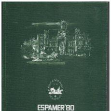 Sellos: LIBRO EDITADO POR LA ASOCIACION NACIONAL DE EMPRESARIOS DE FILATELIA ESPAMER-80 CON PRUEBAS. Lote 62115348