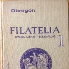 Sellos: FILATELIA, TIMBRES, SELLOS Y ESTAMPILLAS - EMILIO OBREGÓN - 2 TOMOS. Lote 62899940