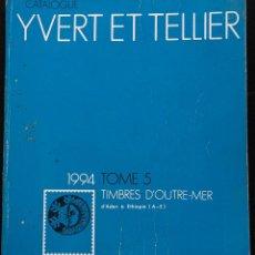 Sellos: CATALOGO SELLOS YVERT-TELLIER – ULTRAMAR 1994 - (PAÍSES A-E) . Lote 64398519
