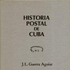 Sellos: HISTORIA POSTAL DE CUBA TIRADA 1000 EJEMPLARES JL GUERRA AGUILAR 1983. Lote 65323119