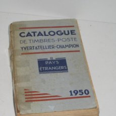 Sellos: CATALOGUE DE TIMBRES- POSTE YVERT&TELLIER-CHAMPION. FRANCE & COLONIES. 1950. Lote 67505209