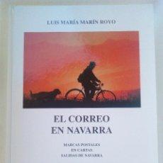 Sellos: LIBRO EL CORREO EN NAVARRA -MARCAS POSTALES LUIS MARIA MARIN ROYO AÑO 2001. Lote 75990838