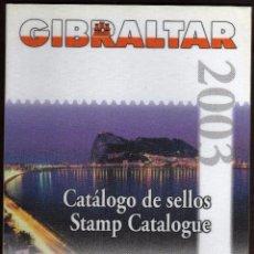 Sellos: GIROEXLIBRIS PRECIOSO CATÁLOGO DE SELLOS DE GIBRALTAR - STAMP CATÁLOGE DEL 2003 DE DOMFIL. Lote 71489343