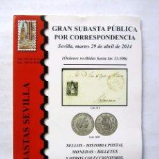 Sellos: SUBASTAS SEVILLA CATÁLOGO DE GRAN SUBASTA PÚBLICA POR CORRESPONDENCIA (2014). Lote 73657407