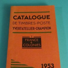Sellos: CATALOGUE DE TIMBRES-POSTE IVERT&TELLIER-CHAMPION. TOMO I - FRANCE & COLONIES. 1953. Lote 75138331