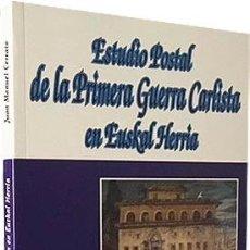 Sellos: ESTUDIO POSTAL DE LA PRIMERA GUERRA CARLISTA EN EUSKAL HERRÍA. (CERRATO) SELLOS. FILATELIA . Lote 76650119