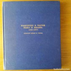 Sellos: PAQUETES A VAPOR PARA O BRASIL 1851-1877 - ARMANDO MARIO O. VIEIRA - LIBRO FILITALIA PORTUGAL. Lote 84030584