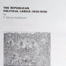 Sellos: THE REPUBLICAN POLITICAL LABELS 1936-1939 - FILATELIA GUERRA CIVIL VIÑETAS. Lote 84268424