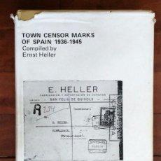 Sellos: TOWN CENSOR MARKS OF SPAIN 1936 - 1945 ERNST HELLER - FILATELIA LIBRO GUERRA CIVIL. Lote 84269604