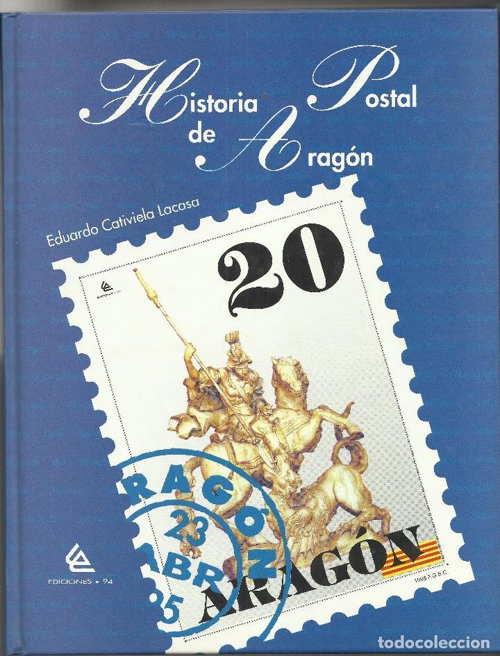 HISTORIA POSTAL DE ARAGON (Filatelia - Sellos - Catálogos y Libros)