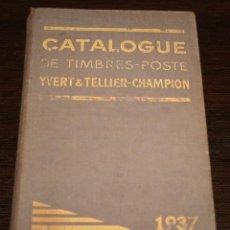 Sellos: CATALOGUE DE TIMBRES-POSTE YVERT & TELLIER-CHAMPION - 1937. Lote 93128530