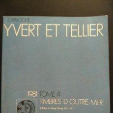 Sellos: CATALOGUE YVERT ET TELLIER 1981 TOME 4 D'ADEN À HONG KONG (824 PÁG). Lote 94572543