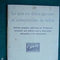 Sellos: LO QUE NO DEBE DE IGNORAR EL COLECCIONISTA DE SELLOS. Lote 96652167