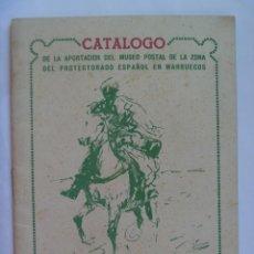 Sellos: CATALOGO APORTACION MUSEO POSTAL ZONA PROTECTORADO MARRUECOS. 2ª EXPOSICION FILATELICA. SEVILLA 1955. Lote 96893311