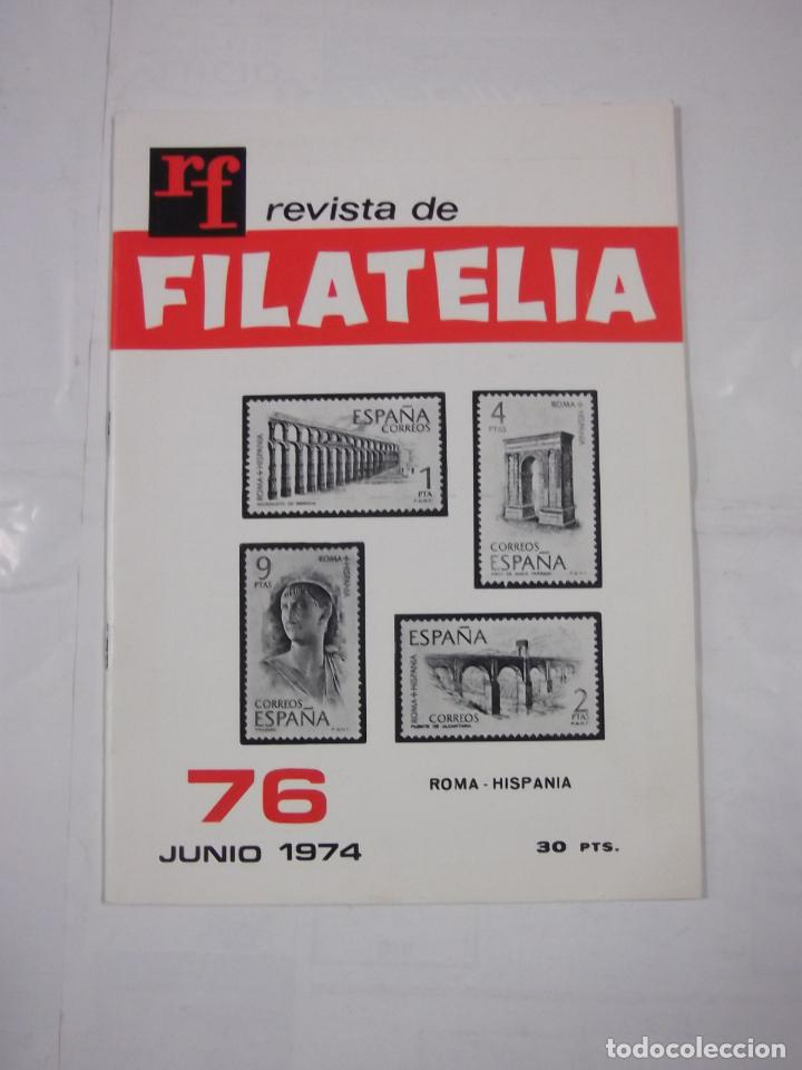 REVISTA DE FILATELIA Nº 76. JUNIO 1974. ROMA - HISPANIA. TDKR43 (Filatelia - Sellos - Catálogos y Libros)