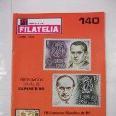 Sellos: REVISTA DE FILATELIA Nº 140. ABRIL 1980. PRESENTACION OFICIAL DE ESPAMER 80'. TDKR41. Lote 97212743