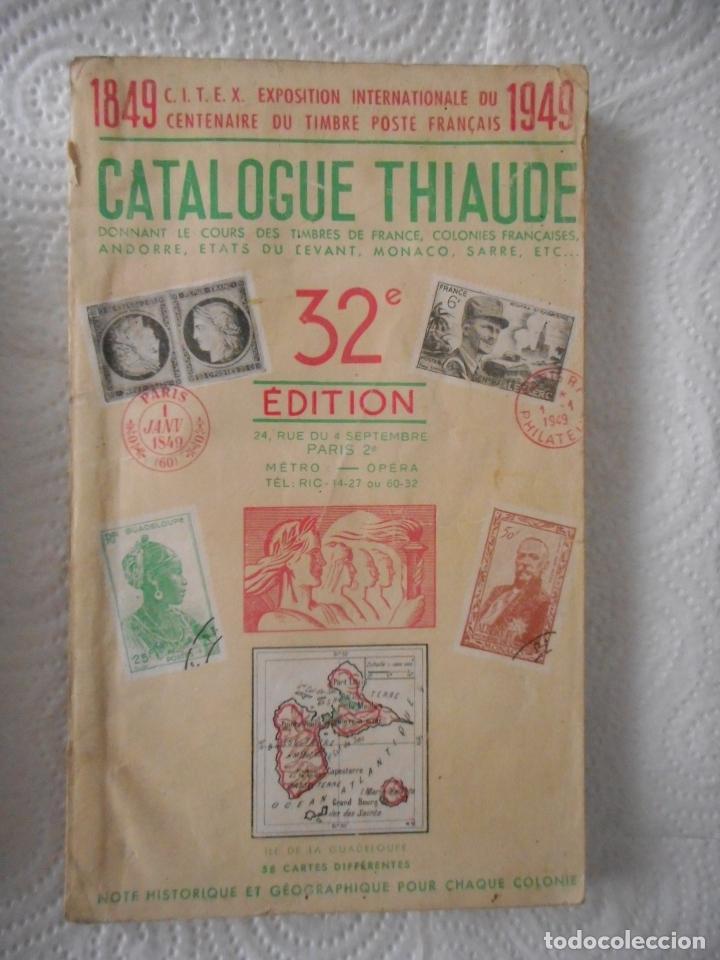 CATALOGUE THIAUDE. 32ª EDITION. LIBRO DE SELLOS EN FRANCÉS DE 1949. FRANCIA Y COLONIAS. 240 PÁGINAS (Filatelia - Sellos - Catálogos y Libros)