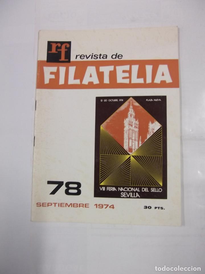 REVISTA DE FILATELIA Nº 78. SEPTIEMBRE 1974. VIII FERIA NACIONAL DEL SELLO. SEVILLA. TDKR42 (Filatelia - Sellos - Catálogos y Libros)