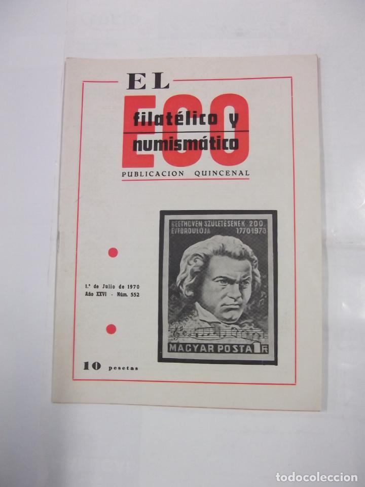 EL ECO FILATELICO Y NUMISMATICO. Nº 552. AÑO XXVI. 1 DE JULIO 1970. SELLO BEETHOVEN. TDKR42 (Filatelia - Sellos - Catálogos y Libros)