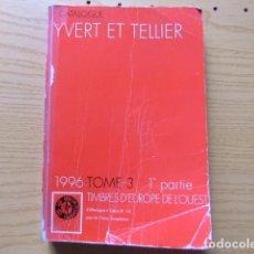 Sellos: CATALOGO YVERT & TELLIER TOME 3 / 1 PARTE TIMBRES DE EUROPA OESTE 1996. Lote 98768211